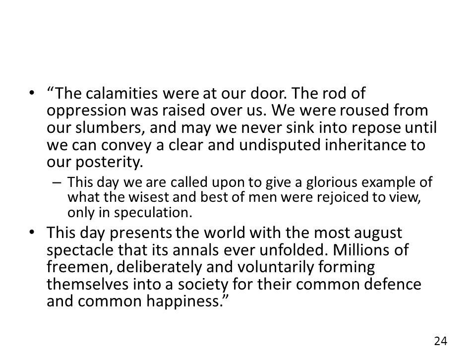 The calamities were at our door