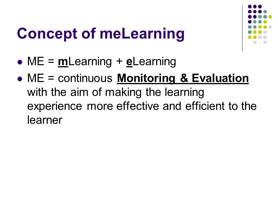 Concept of meLearning ME = mLearning + eLearning