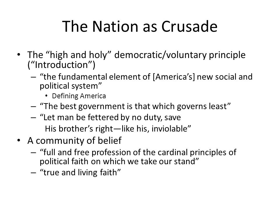 The Nation as Crusade The high and holy democratic/voluntary principle ( Introduction )