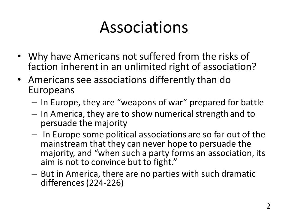 Associations Why have Americans not suffered from the risks of faction inherent in an unlimited right of association