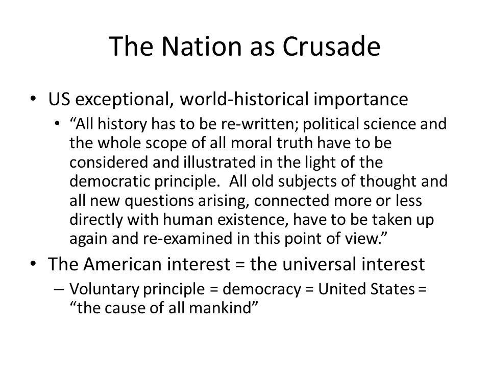 The Nation as Crusade US exceptional, world-historical importance