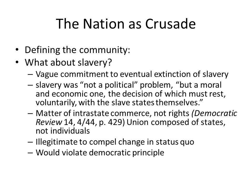 The Nation as Crusade Defining the community: What about slavery
