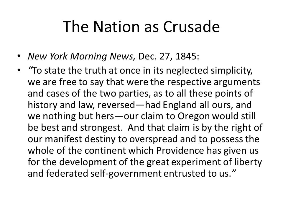 The Nation as Crusade New York Morning News, Dec. 27, 1845: