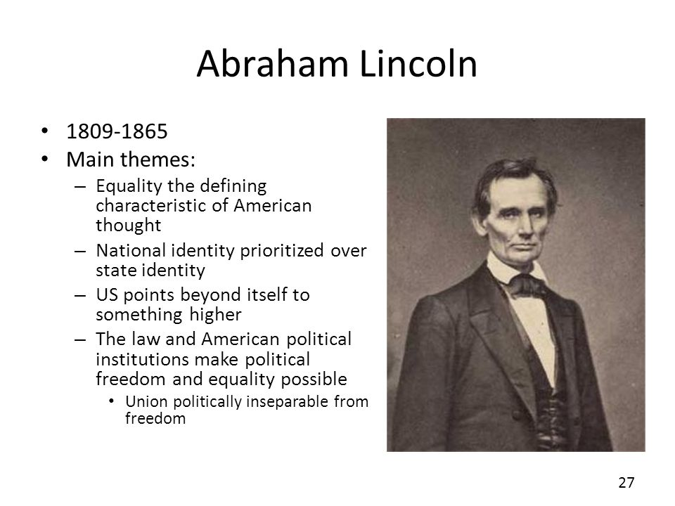 Abraham Lincoln Main themes: