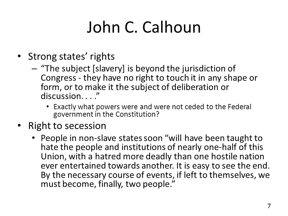 John C. Calhoun Strong states' rights Right to secession