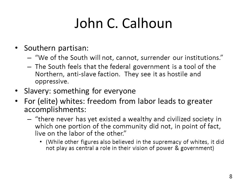 John C. Calhoun Southern partisan: Slavery: something for everyone