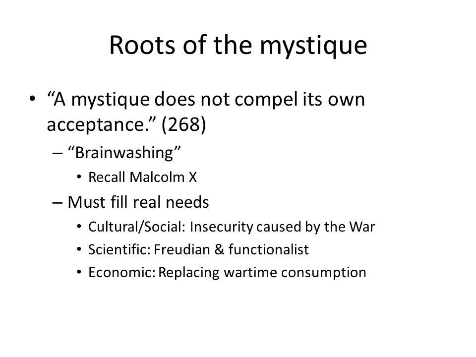 Roots of the mystique A mystique does not compel its own acceptance. (268) Brainwashing Recall Malcolm X.