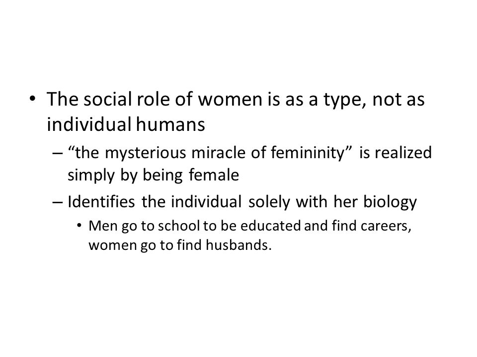 The social role of women is as a type, not as individual humans