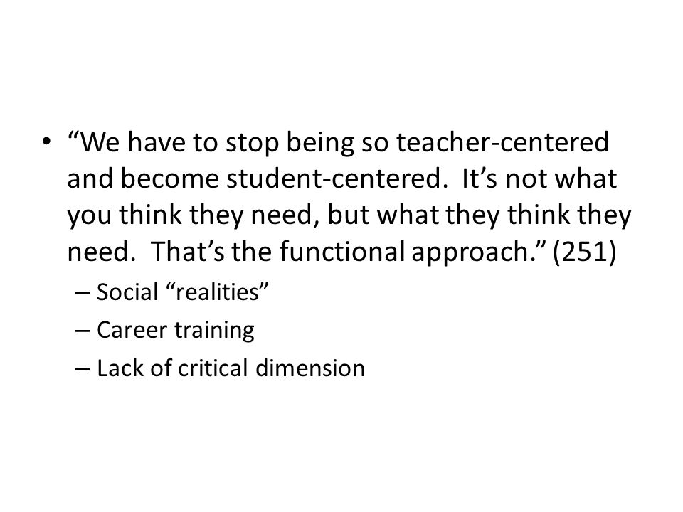 We have to stop being so teacher-centered and become student-centered