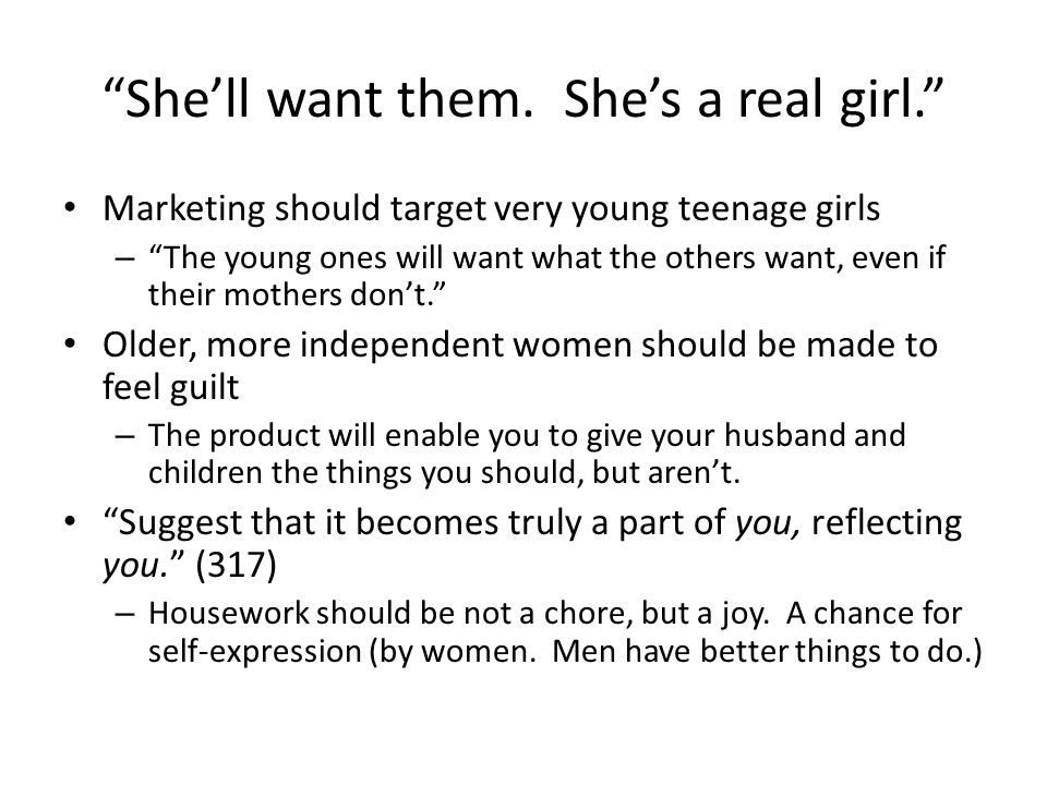 She'll want them. She's a real girl.