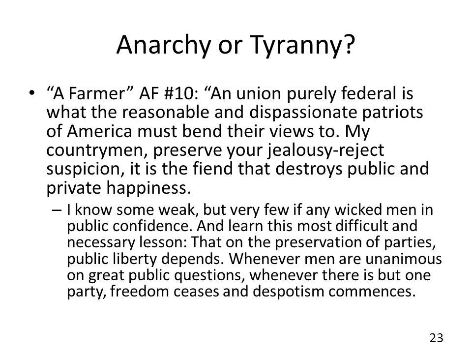 Anarchy or Tyranny