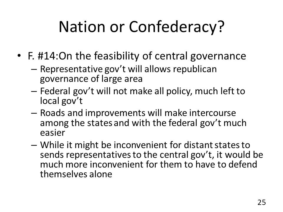 Nation or Confederacy F. #14:On the feasibility of central governance