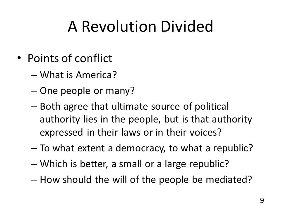 A Revolution Divided Points of conflict What is America