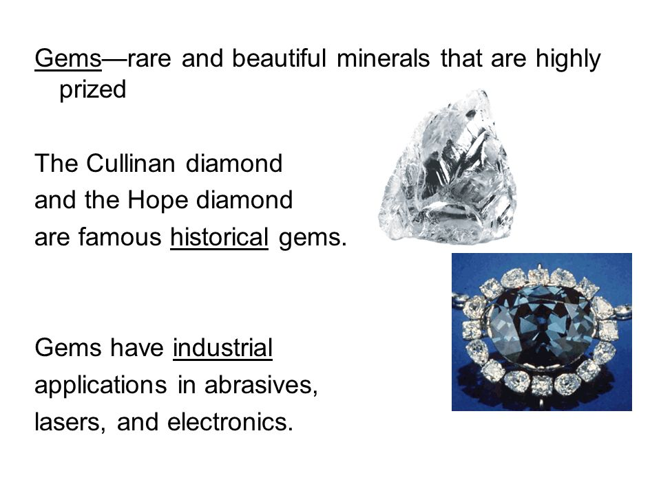 Gems—rare and beautiful minerals that are highly prized