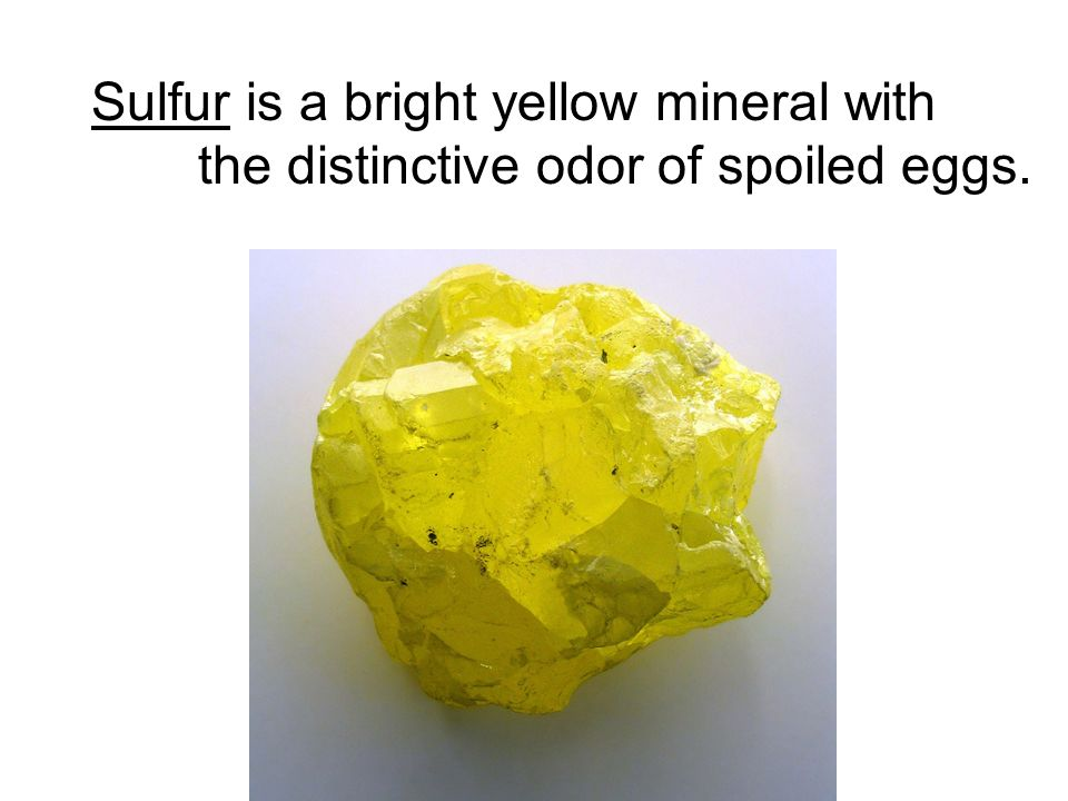 Sulfur is a bright yellow mineral with