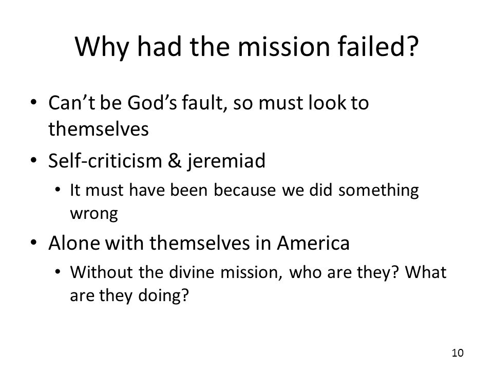 Why had the mission failed