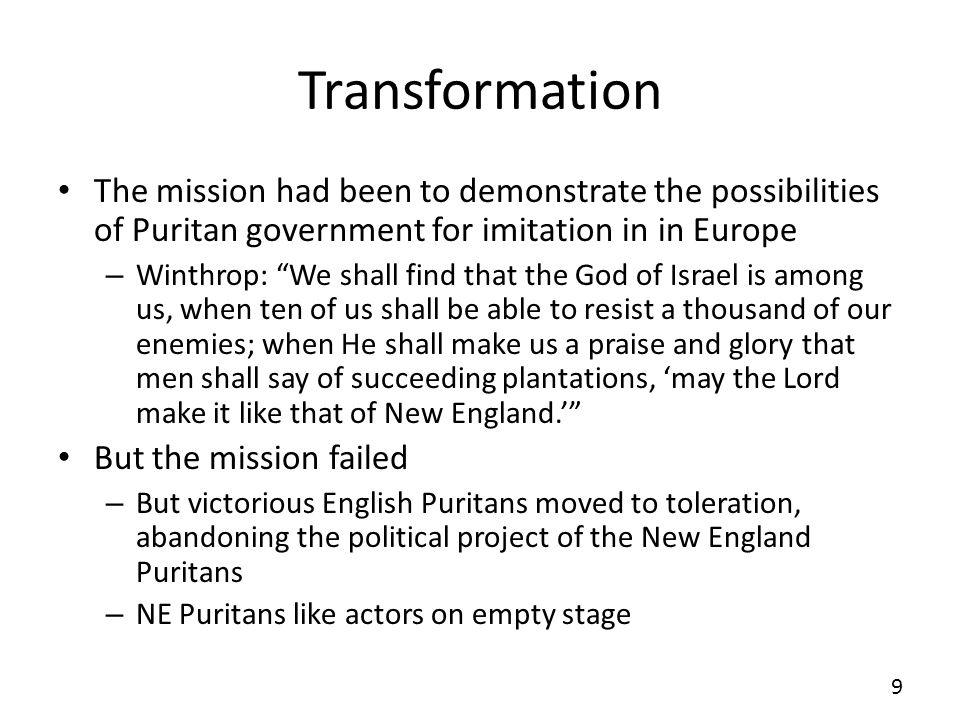 Transformation The mission had been to demonstrate the possibilities of Puritan government for imitation in in Europe.