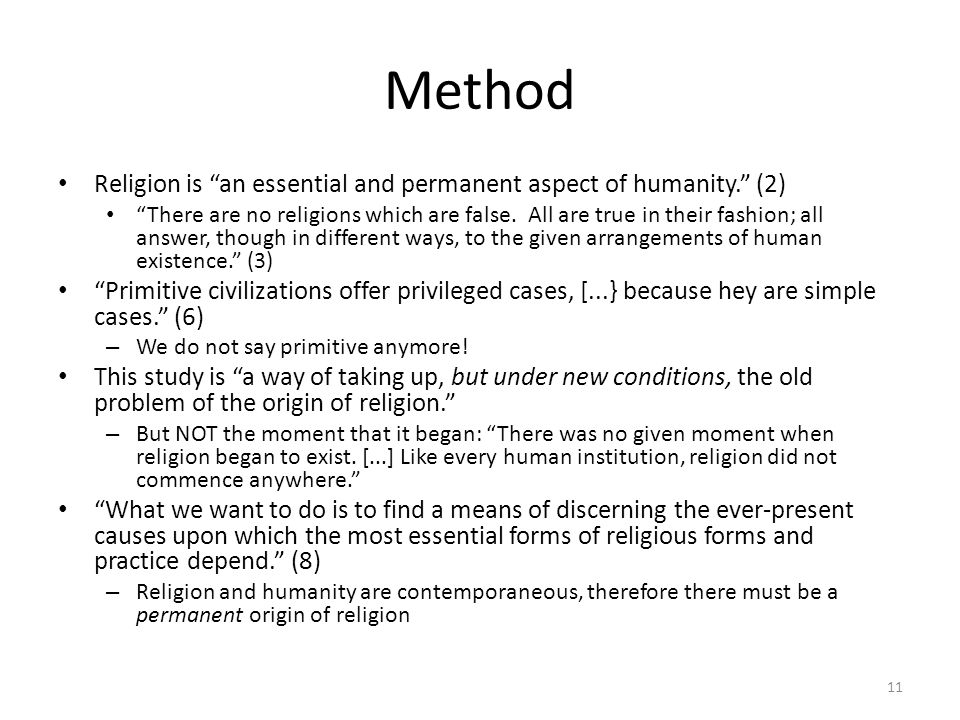 Method Religion is an essential and permanent aspect of humanity. (2)
