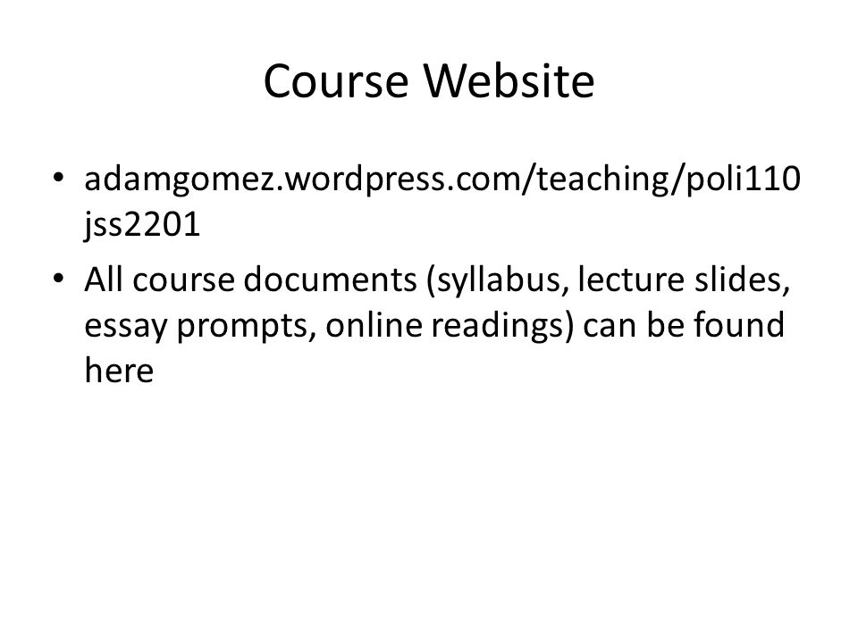 Course Website adamgomez.wordpress.com/teaching/poli110jss2201