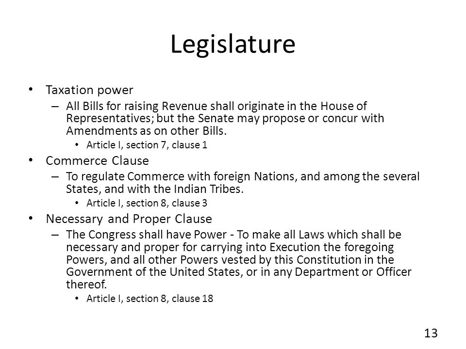 Legislature Taxation power Commerce Clause Necessary and Proper Clause