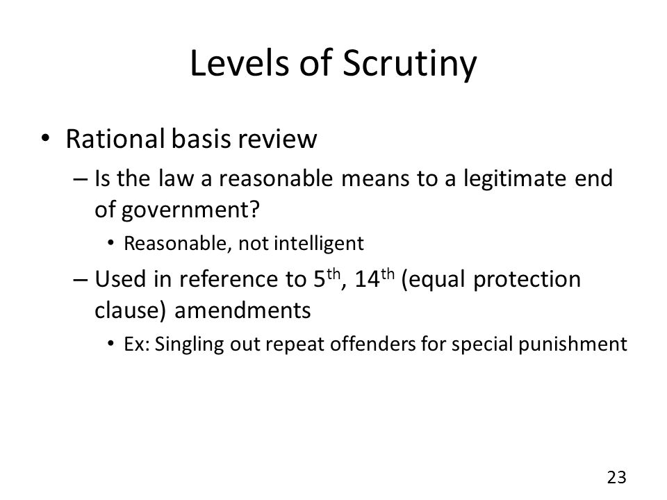 Levels of Scrutiny Rational basis review