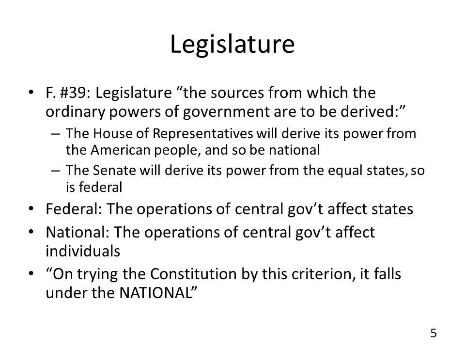Legislature F. #39: Legislature the sources from which the ordinary powers of government are to be derived: