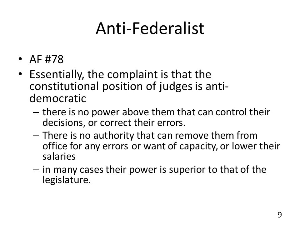 Anti-Federalist AF #78. Essentially, the complaint is that the constitutional position of judges is anti-democratic.