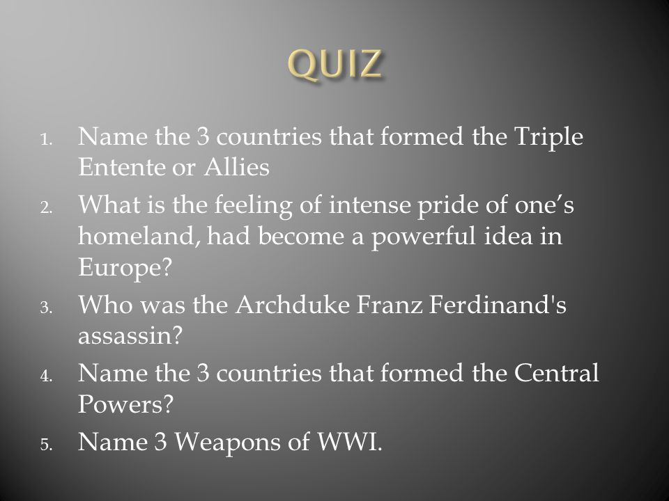QUIZ Name the 3 countries that formed the Triple Entente or Allies