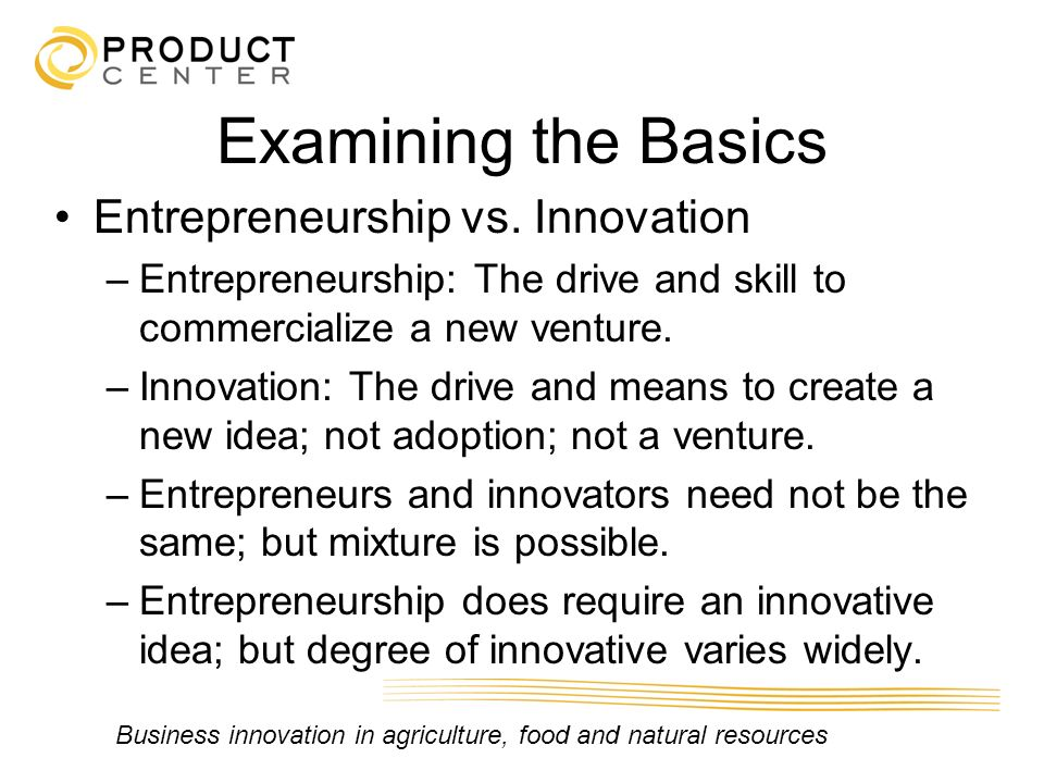 Examining the Basics Entrepreneurship vs. Innovation
