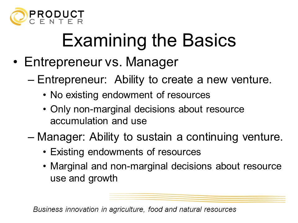 Examining the Basics Entrepreneur vs. Manager