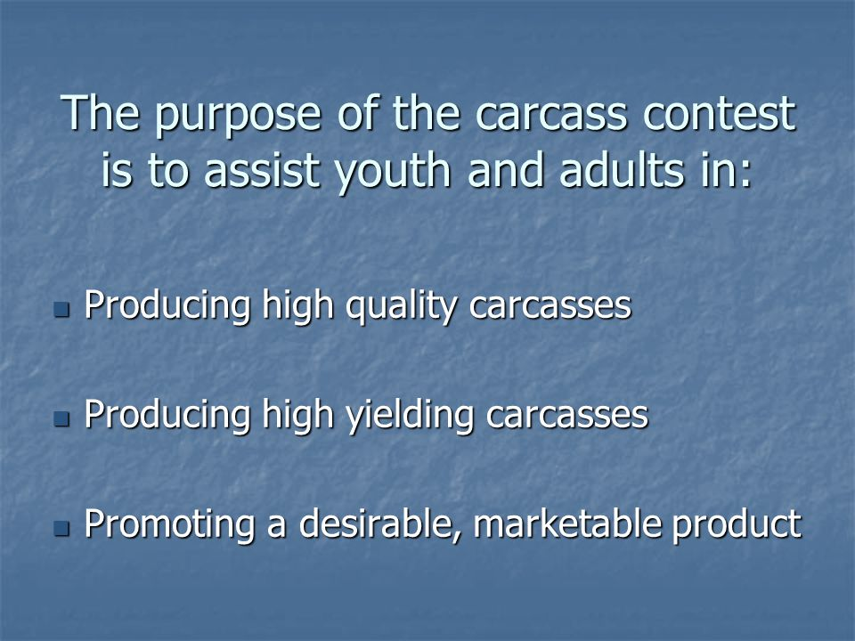 The purpose of the carcass contest is to assist youth and adults in: