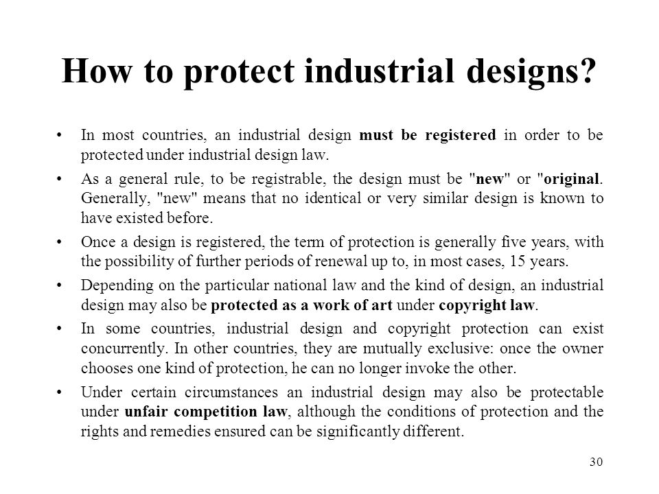 copyright law and industrial design Depending on the particular national law and the kind of design, industrial designs may also be protected as works of art under copyright law how long does industrial design protection last industrial design rights are granted for a limited period.