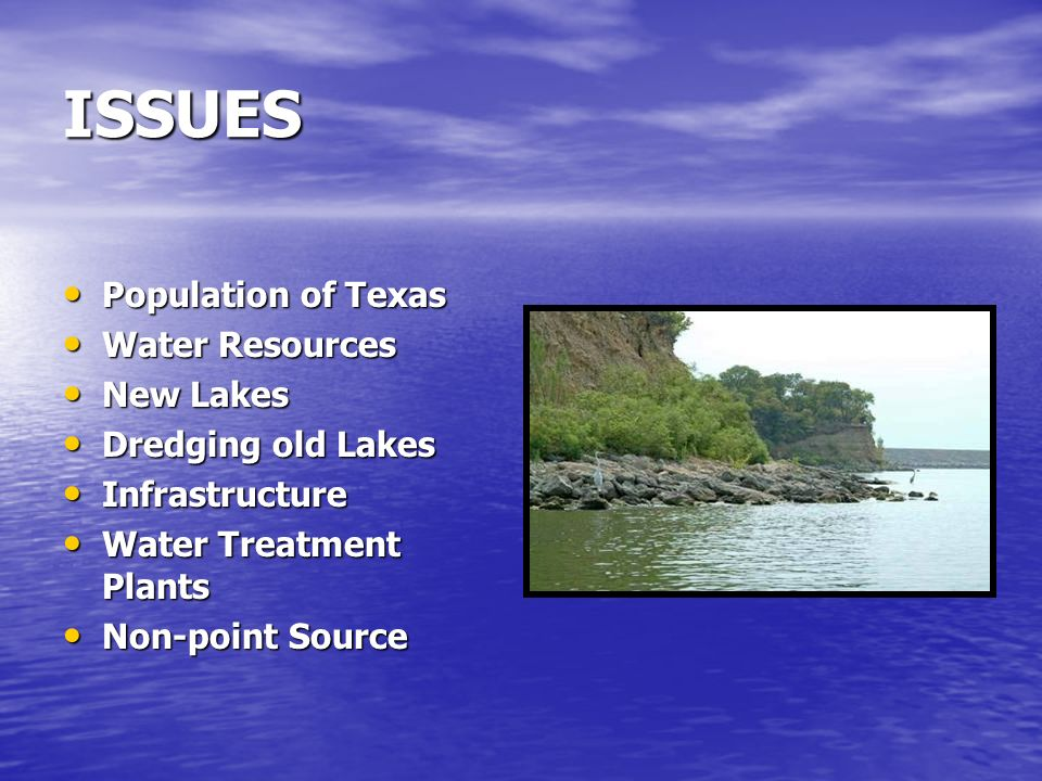 ISSUES Population of Texas Water Resources New Lakes