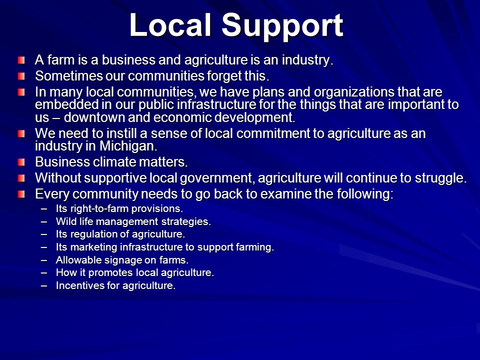 Local Support A farm is a business and agriculture is an industry.