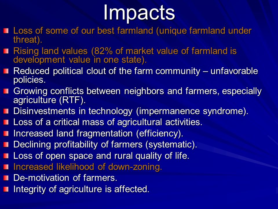 Impacts Loss of some of our best farmland (unique farmland under threat).