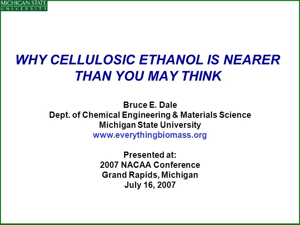 WHY CELLULOSIC ETHANOL IS NEARER THAN YOU MAY THINK