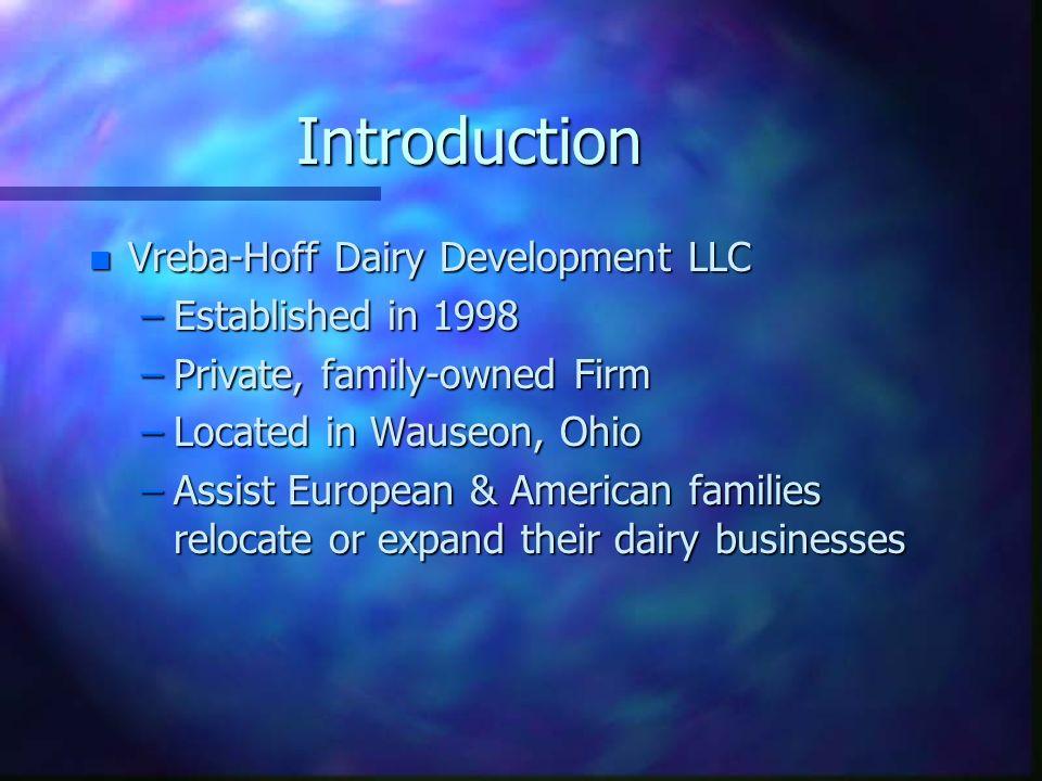Introduction Vreba-Hoff Dairy Development LLC Established in 1998