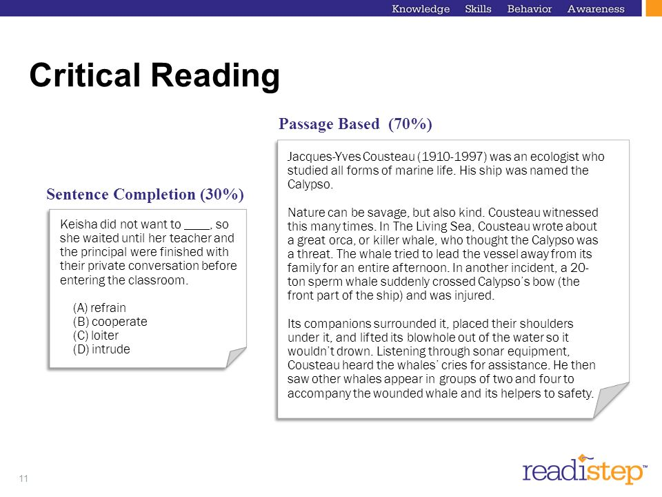 Critical Reading Passage Based (70%) Sentence Completion (30%)