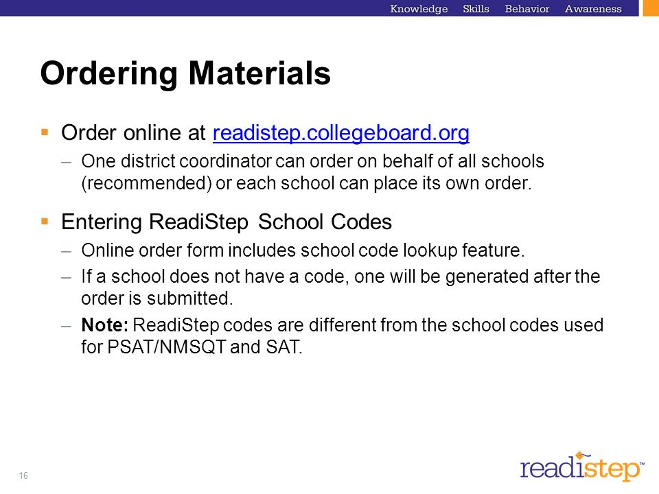 Ordering Materials Order online at readistep.collegeboard.org