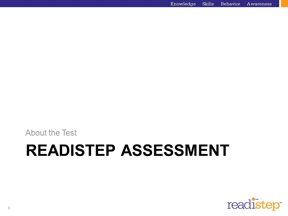 About the Test ReadiStep Assessment