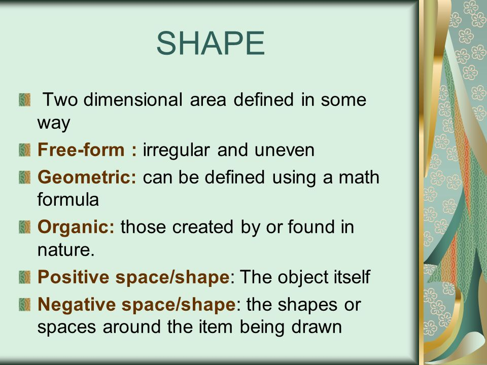 SHAPE Two dimensional area defined in some way
