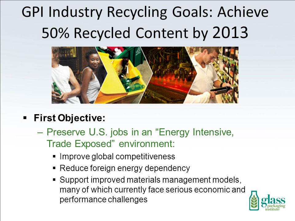 GPI Industry Recycling Goals: Achieve 50% Recycled Content by 2013