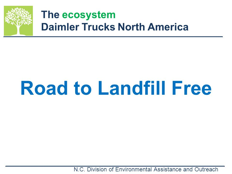 The ecosystem Daimler Trucks North America Road to Landfill Free