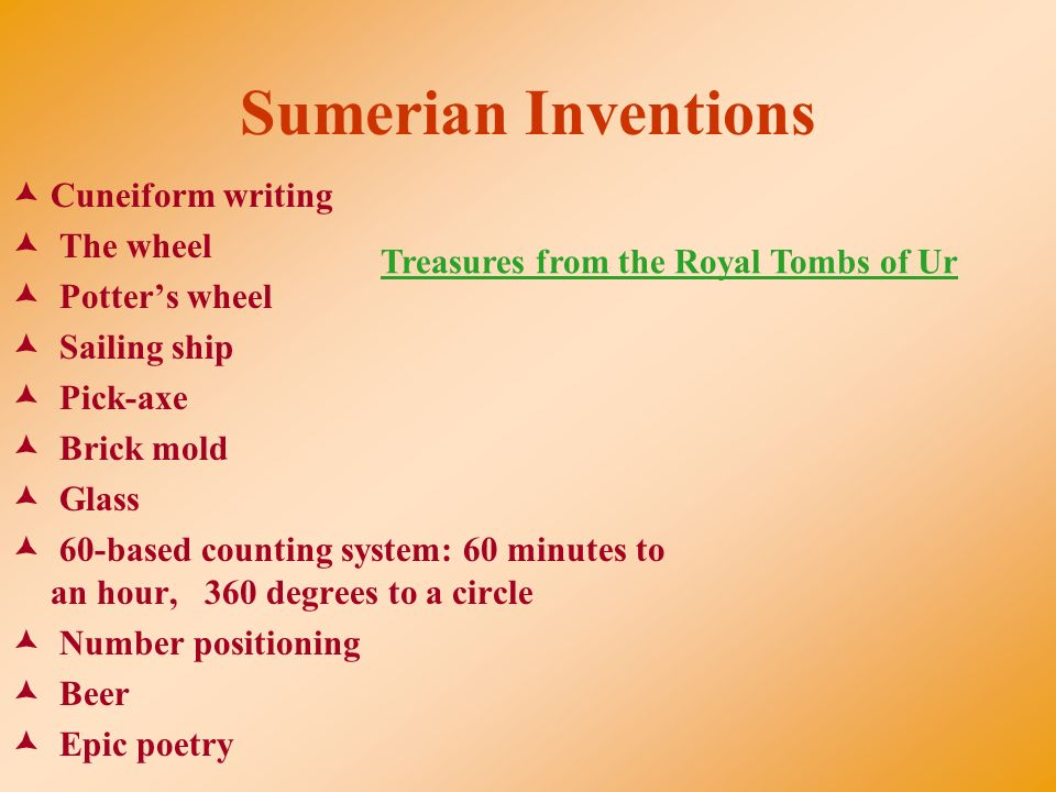 inventions of the sumerians The sumerian religion was polytheistic in nature, and the sumerians worshipped a great number of deities  ten amazing inventions from ancient times the revolutionary invention of the wheel the beautiful and complex artisanship of glass-making in the ancient world.