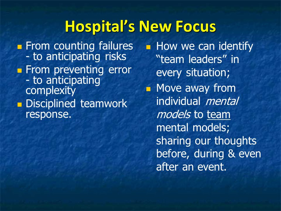 Hospital's New Focus How we can identify team leaders in every situation;