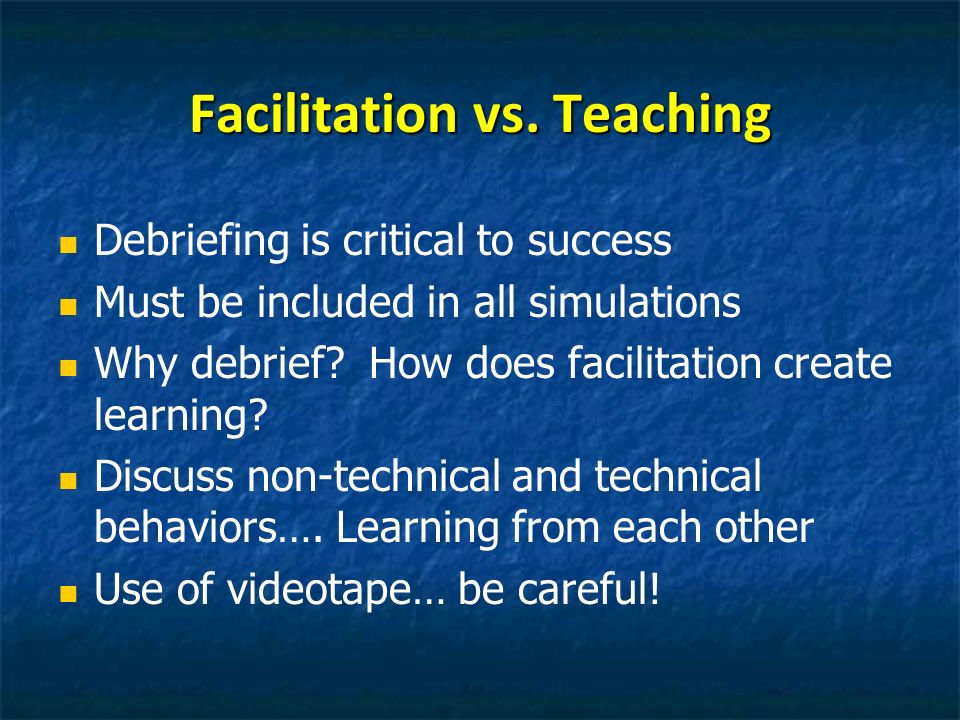 Facilitation vs. Teaching