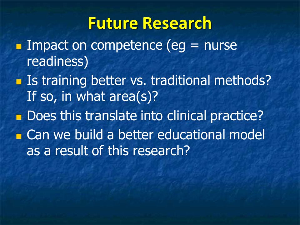 Future Research Impact on competence (eg = nurse readiness)