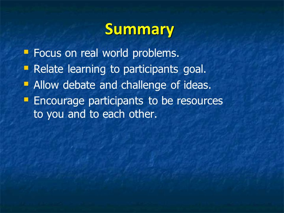Summary Focus on real world problems.