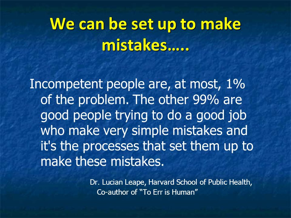 We can be set up to make mistakes…..