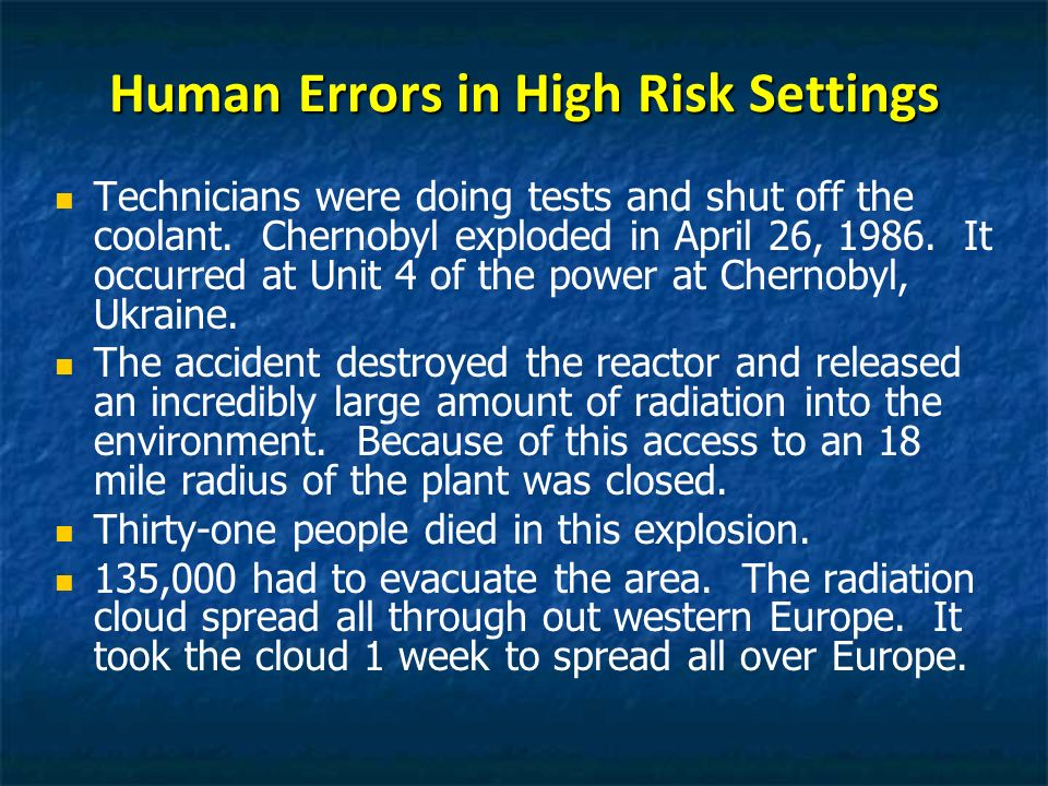 Human Errors in High Risk Settings